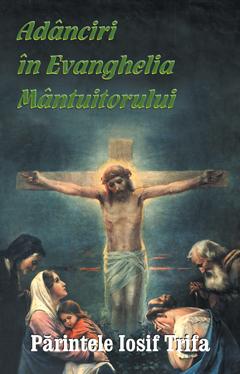 Pr. Iosif Trifa – Adânciri în Evanghelia Mântuitorului