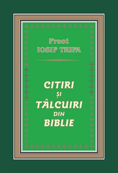 Pr. Iosif Trifa – Citiri şi tâlcuiri din Biblie