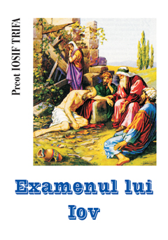Pr. Iosif Trifa – Examenul lui Iov