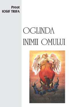 Pr. Iosif Trifa – Oglinda inimii omului