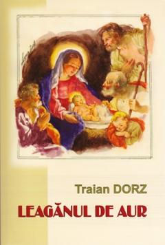 Traian Dorz: LEAGĂNUL DE AUR